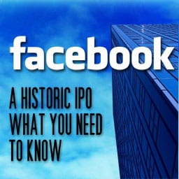Infographic: Facebook's IPO – What You Need To Know