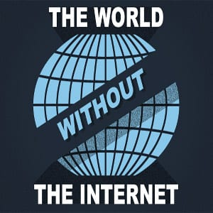 The World Without You (The Internet) – Infographic