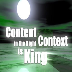 Content in the Right Context is King