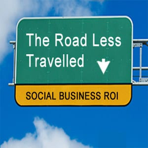 The Road Less Travelled: Social Business ROI
